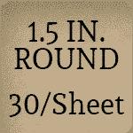 1.5 inch Round [30 per sheet]