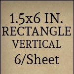 1.5 x 6 inch [6 per sheet]