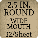 2.5 inch Round (Wide Mouth) [12 per sheet]
